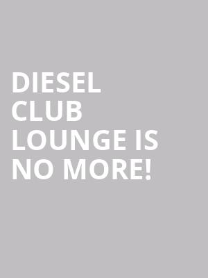 Diesel Club Lounge is no more