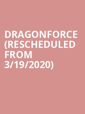 Dragonforce (Rescheduled from 3/19/2020) at Roxian Theatre