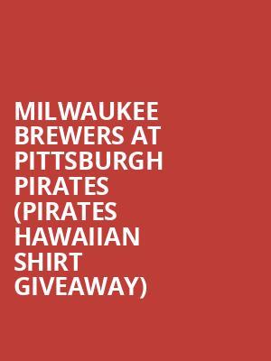 725788a68 ... Milwaukee Brewers at Pittsburgh Pirates (Pirates Hawaiian Shirt  Giveaway) at PNC Park