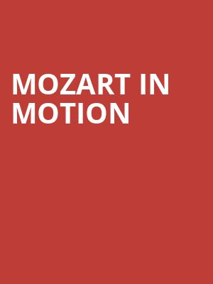 Mozart in Motion at Benedum Center