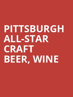 Pittsburgh All-Star Craft Beer, Wine & Cocktail Festival at PNC Park