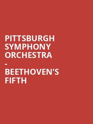 Pittsburgh Symphony Orchestra - Beethoven%27s Fifth at Heinz Hall