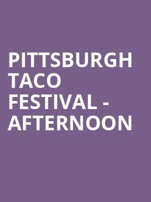 Pittsburgh Taco Festival - Afternoon at Highmark Stadium