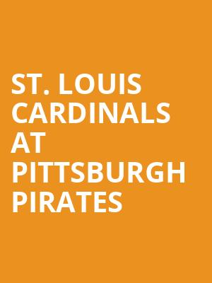 St. Louis Cardinals at Pittsburgh Pirates at PNC Park
