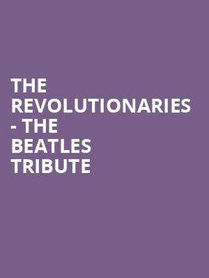 The Revolutionaries - The Beatles Tribute at Mr Smalls Theater