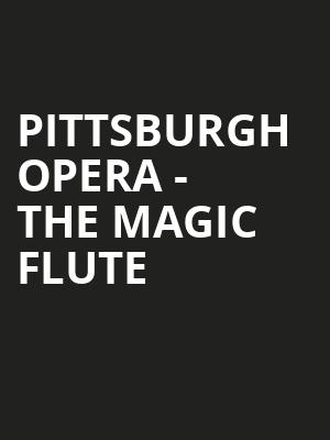 Pittsburgh Opera The Magic Flute, Benedum Center, Pittsburgh