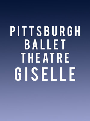 Pittsburgh Ballet Theatre Giselle, Benedum Center, Pittsburgh